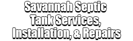Savannah Septic Tank Services, Installation, & Repairs Logo-We offer Septic Service & Repairs, Septic Tank Installations, Septic Tank Cleaning, Commercial, Septic System, Drain Cleaning, Line Snaking, Portable Toilet, Grease Trap Pumping & Cleaning, Septic Tank Pumping, Sewage Pump, Sewer Line Repair, Septic Tank Replacement, Septic Maintenance, Sewer Line Replacement, Porta Potty Rentals